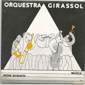 Orquestra Girassol - Walkin / Stolen Moments Musikalbum