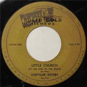 Chrysler Sisters - Little Church (By The Side Of The Road) Musikalbum