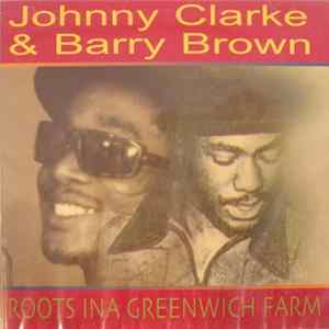 Johnny Clarke & Barry Brown - Roots Ina Greenwich Farm Musikalbum