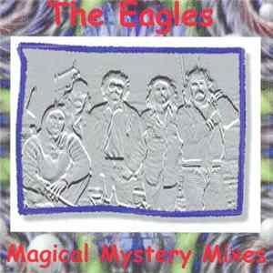 The Eagles - Magical Mystery Mixes Musikalbum