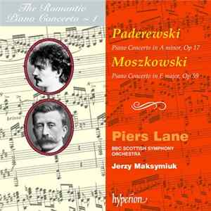 Paderewski / Moszkowski / Piers Lane, BBC Scottish Symphony Orchestra, Jerzy Maksymiuk - Piano Concerto In A Minor Op 17 • Piano Concerto In E Major Op 59 Musikalbum